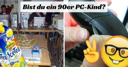 Bist du ein 90er PC-Kind