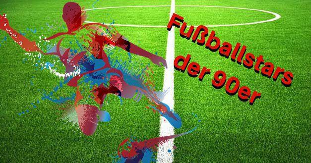 Fußballstars der 90er